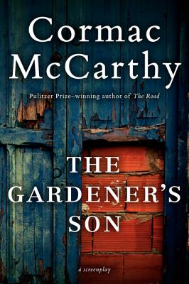 The Gardener's Son By McCarthy, Cormac